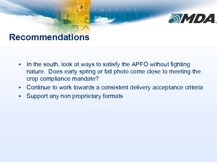 Recommendations In the south, look at ways to satisfy the APFO without fighting nature.