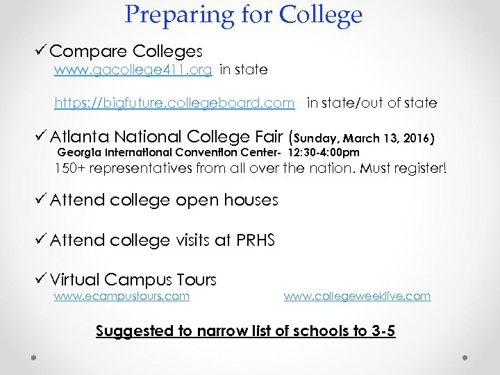 Preparing for College ü Compare Colleges www. gacollege 411. org in state https: //bigfuture.
