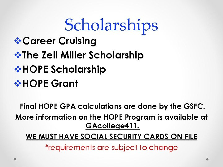Scholarships v. Career Cruising v. The Zell Miller Scholarship v. HOPE Grant Final HOPE