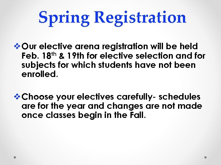 Spring Registration v Our elective arena registration will be held Feb. 18 th &