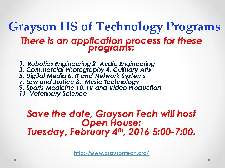 Grayson HS of Technology Programs There is an application process for these programs: 1.