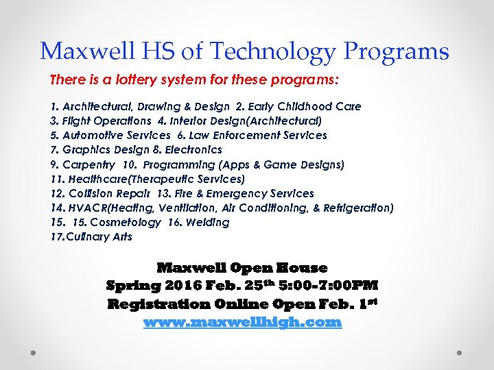 Maxwell HS of Technology Programs There is a lottery system for these programs: 1.