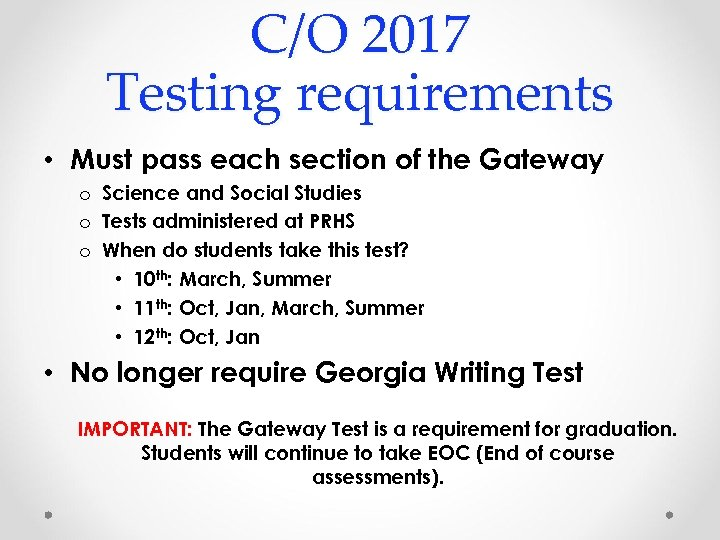 C/O 2017 Testing requirements • Must pass each section of the Gateway o Science