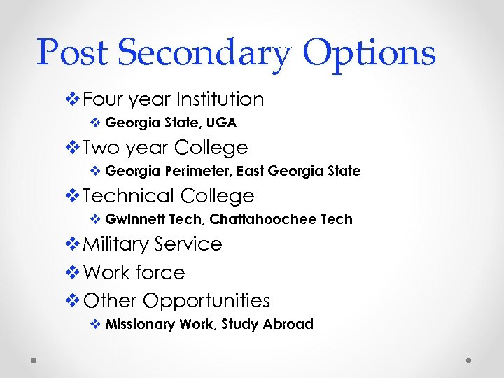 Post Secondary Options v Four year Institution v Georgia State, UGA v Two year