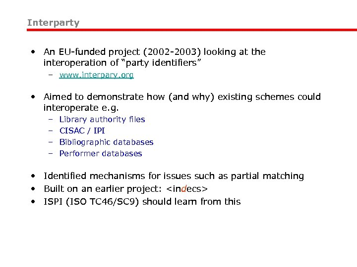 """Interparty • An EU-funded project (2002 -2003) looking at the interoperation of """"party identifiers"""""""