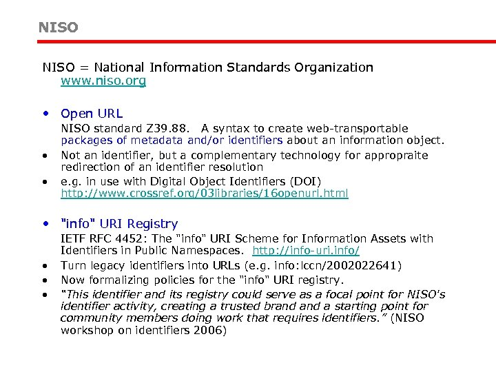 NISO = National Information Standards Organization www. niso. org • Open URL • •