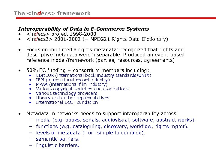 The <indecs> framework Interoperability of Data in E-Commerce Systems • <indecs> project 1998 -2000