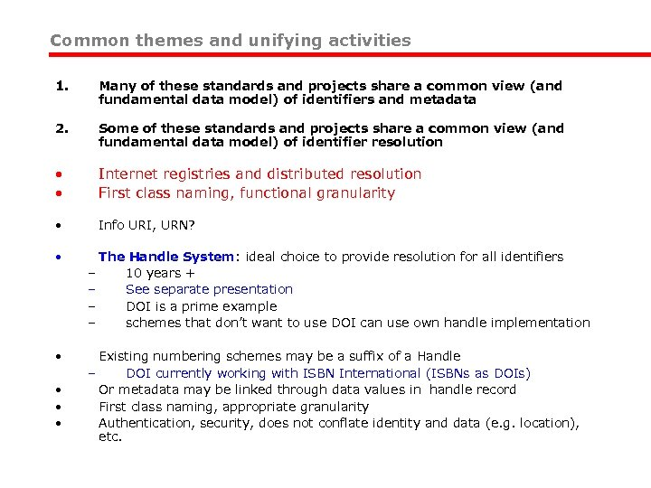 Common themes and unifying activities 1. Many of these standards and projects share a