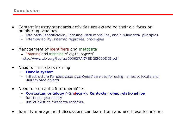 Conclusion • Content industry standards activities are extending their old focus on numbering schemes
