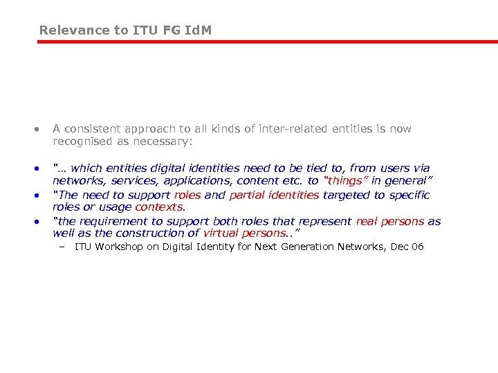 "Relevance to ITU FG Id. M • • ITU FG scope: ""management of. ."