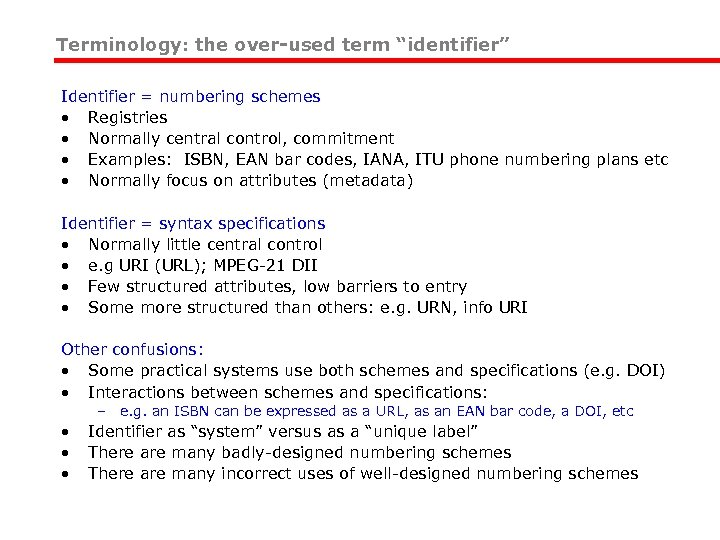 """Terminology: the over-used term """"identifier"""" Identifier = numbering schemes • Registries • Normally central"""