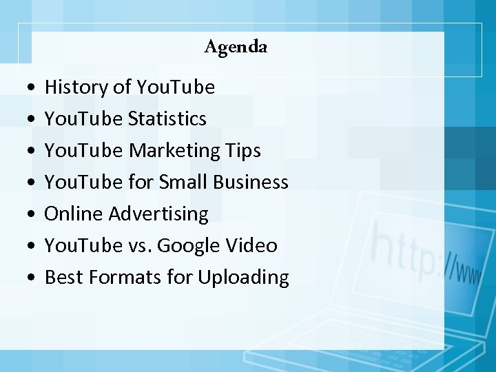 Agenda • • History of You. Tube Statistics You. Tube Marketing Tips You. Tube