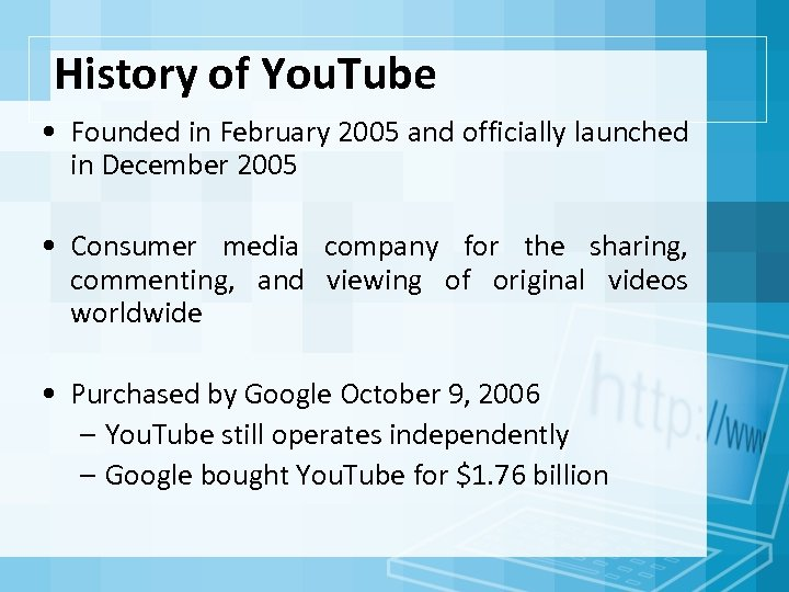 History of You. Tube • Founded in February 2005 and officially launched in December