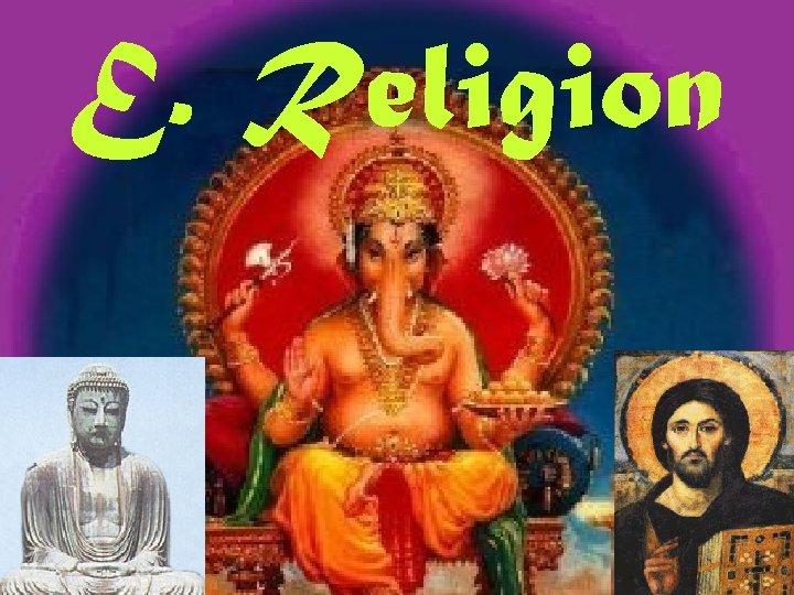 E. Religion