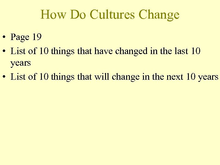 How Do Cultures Change • Page 19 • List of 10 things that have