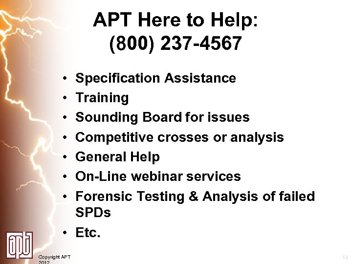 APT Here to Help: (800) 237 -4567 • • Specification Assistance Training Sounding Board
