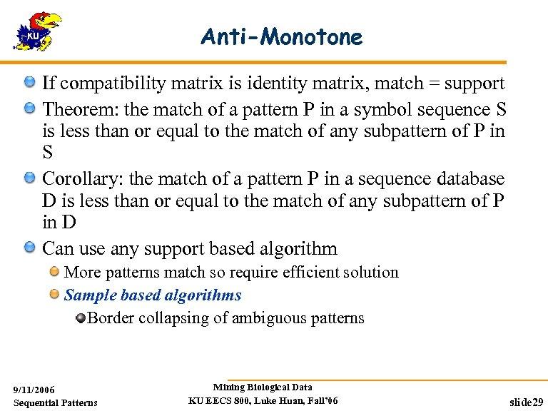 Anti-Monotone If compatibility matrix is identity matrix, match = support Theorem: the match of