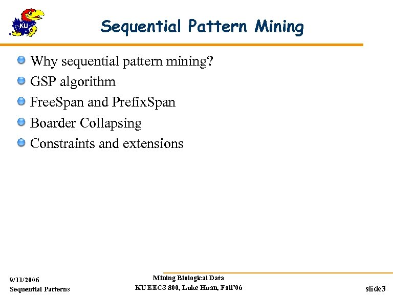 Sequential Pattern Mining Why sequential pattern mining? GSP algorithm Free. Span and Prefix. Span