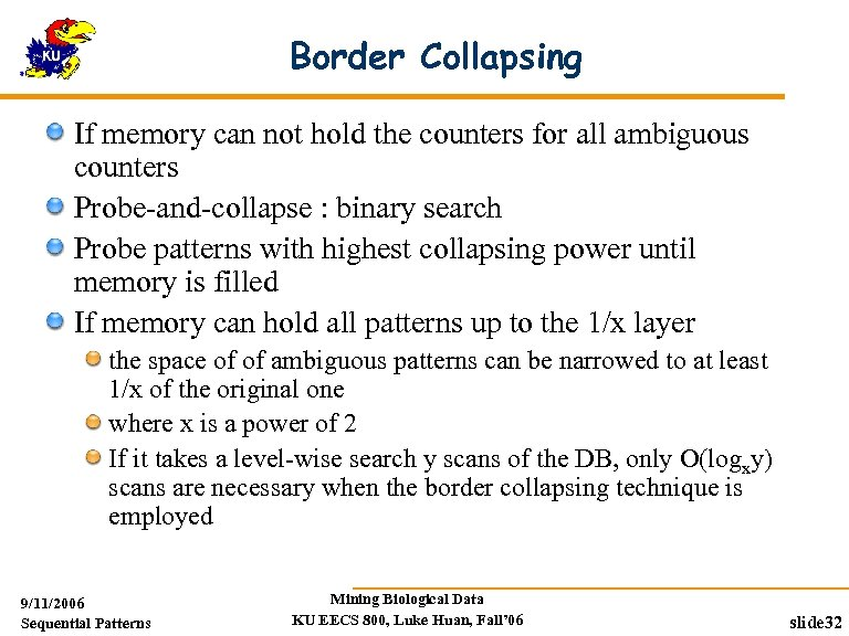 Border Collapsing If memory can not hold the counters for all ambiguous counters Probe-and-collapse