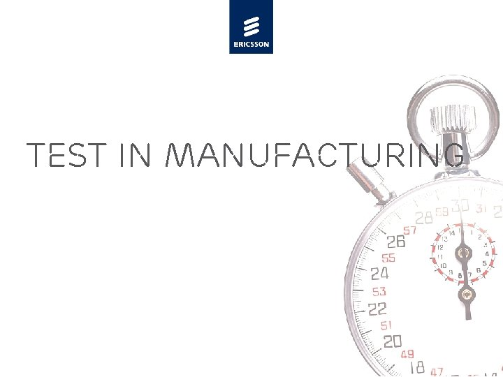 TEST IN MANUFACTURING