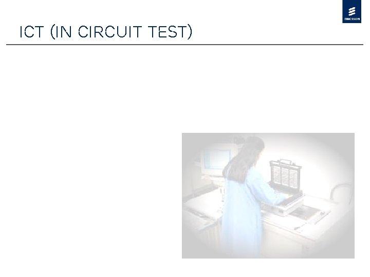 ICT (In Circuit Test)