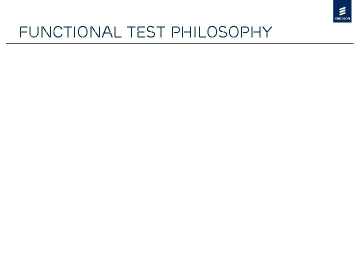 Functional Test philosophy