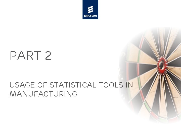 PART 2 USAGE OF STATISTICAL TOOLS IN MANUFACTURING