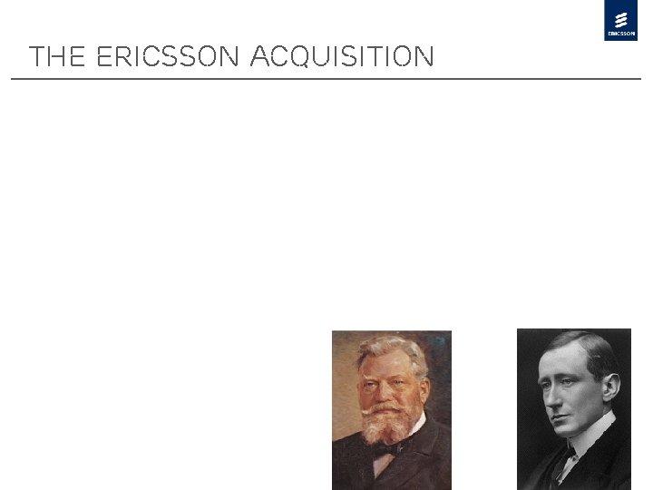 THe Ericsson Acquisition