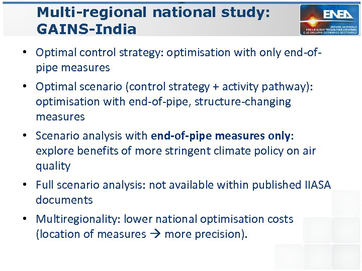 Multi-regional national study: GAINS-India • Optimal control strategy: optimisation with only end-ofpipe measures •