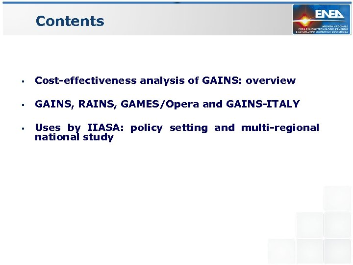 Contents § Cost-effectiveness analysis of GAINS: overview § GAINS, RAINS, GAMES/Opera and GAINS-ITALY §