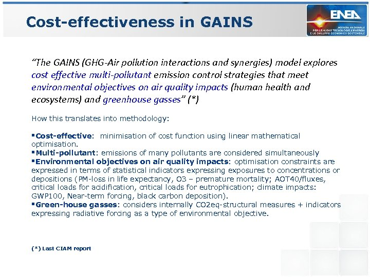 """Cost-effectiveness in GAINS """"The GAINS (GHG-Air pollution interactions and synergies) model explores cost effective"""