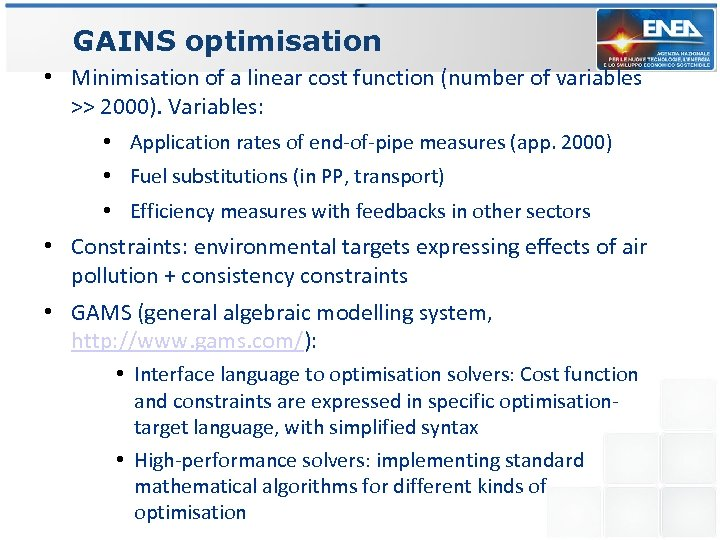 GAINS optimisation • Minimisation of a linear cost function (number of variables >> 2000).