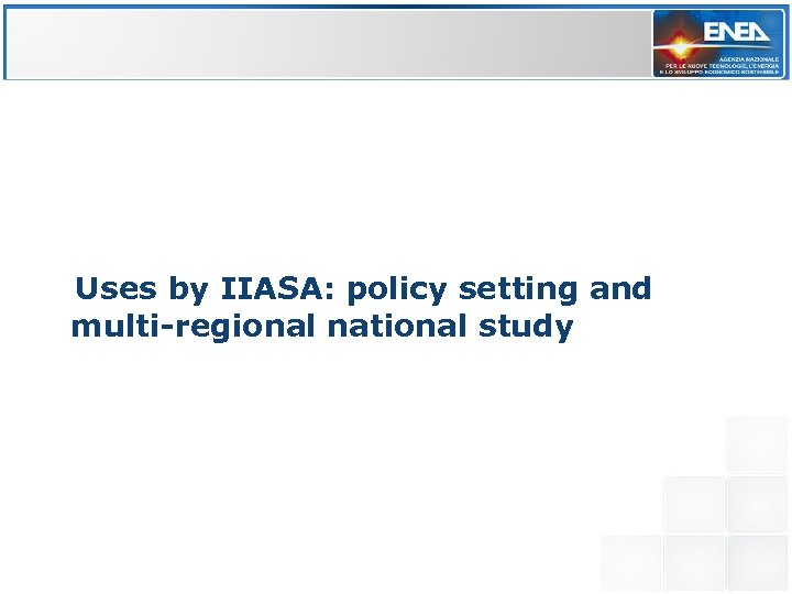 Uses by IIASA: policy setting and multi-regional national study