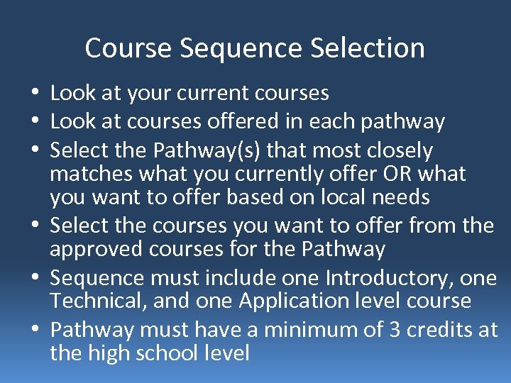 Course Sequence Selection • Look at your current courses • Look at courses offered