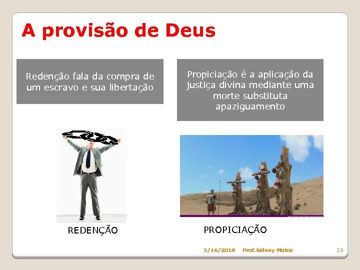 A provisão de Deus Redenção fala da compra de um escravo e sua libertação