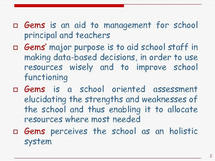 o o Gems is an aid to management for school principal and teachers Gems'