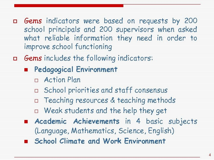 o o Gems indicators were based on requests by 200 school principals and 200