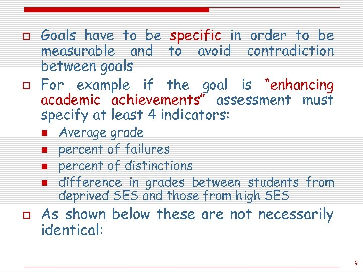 o o Goals have to be specific in order to be measurable and to