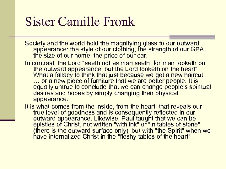 Sister Camille Fronk Society and the world hold the magnifying glass to our outward