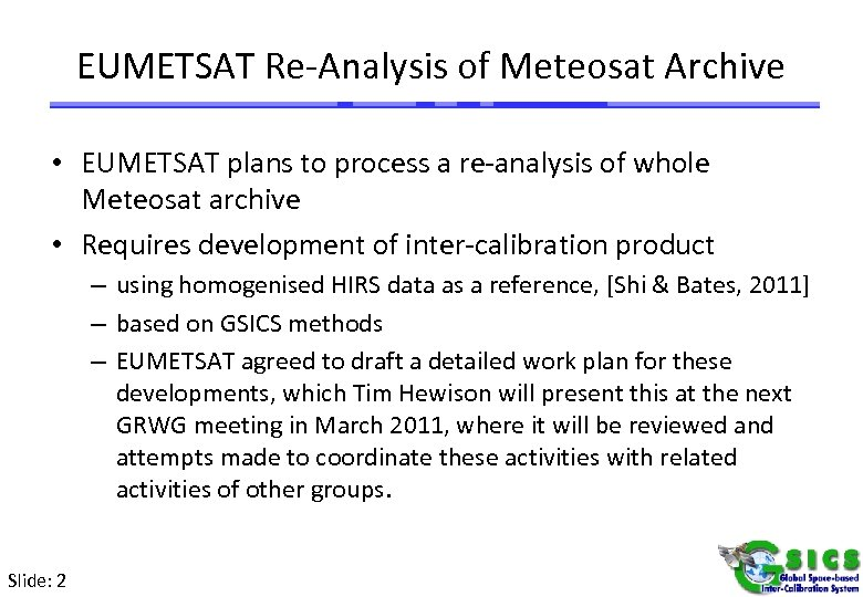 EUMETSAT Re-Analysis of Meteosat Archive • EUMETSAT plans to process a re-analysis of whole