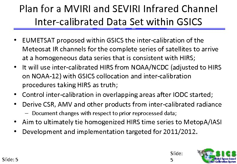 Plan for a MVIRI and SEVIRI Infrared Channel Inter-calibrated Data Set within GSICS •