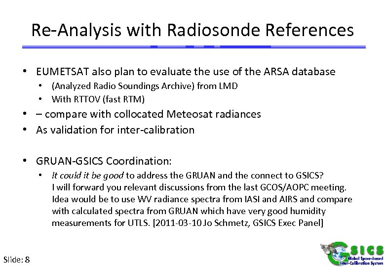 Re-Analysis with Radiosonde References • EUMETSAT also plan to evaluate the use of the