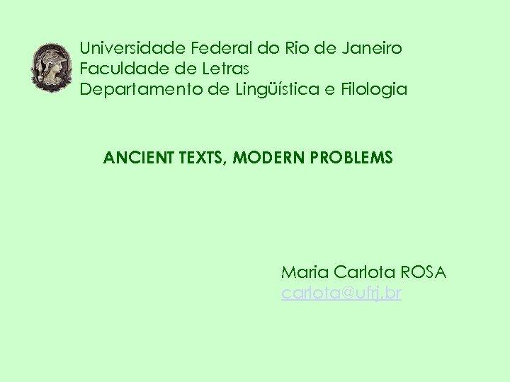 Universidade Federal do Rio de Janeiro Faculdade de Letras Departamento de Lingüística e Filologia
