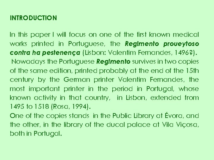 INTRODUCTION In this paper I will focus on one of the first known medical