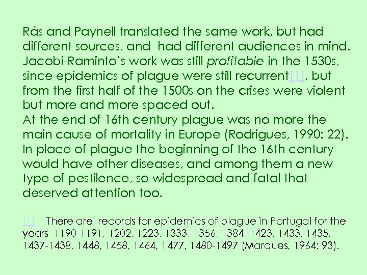 Rás and Paynell translated the same work, but had different sources, and had different