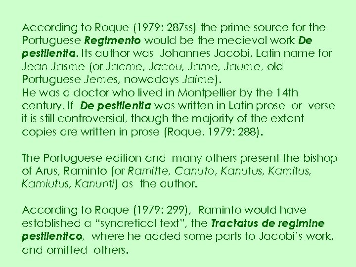 According to Roque (1979: 287 ss) the prime source for the Portuguese Regimento would