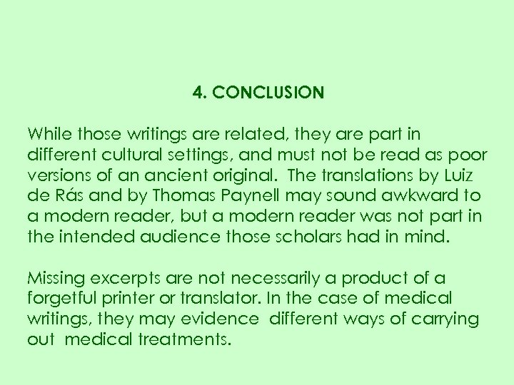 4. CONCLUSION While those writings are related, they are part in different cultural settings,