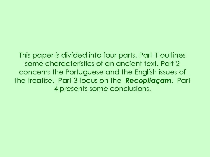 This paper is divided into four parts. Part 1 outlines some characteristics of an