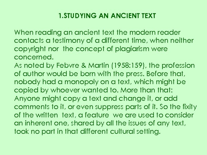 1. STUDYING AN ANCIENT TEXT When reading an ancient text the modern reader contacts