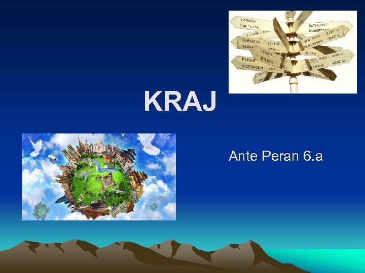 KRAJ Ante Peran 6. a